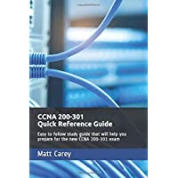 CCNA 200-301 Quick Reference Guide: Easy to follow study guide that will help you prepare for the new CCNA 200-301 exam