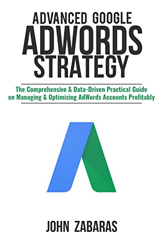 #freebooks – Advanced Google AdWords Strategy: The Comprehensive & Data-Driven Practical Guide on Managing & Optimizing AdWords Accounts Profitably | Free until 24/8!