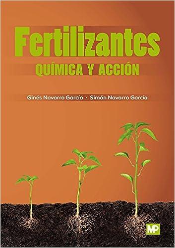 Fertilizantes: química y acción (Fertilización): Amazon.es: GINES NAVARRO GARCIA, SIMÓN NAVARRO GARCÍA : Libros