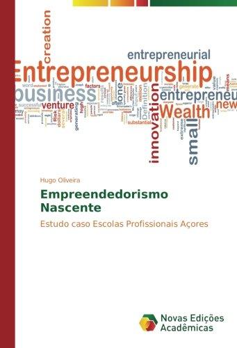 Download Empreendedorismo Nascente: Estudo caso Escolas Profissionais Açores (Portuguese Edition) pdf