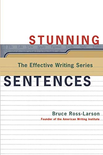 Stunning Sentences (The Effective Writing Series)