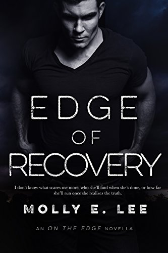 Edge of Recovery (Love on the Edge) by [Lee, Molly]