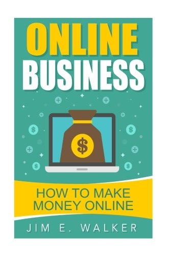 Download Online Business - How To Make Money Online (online business idea, investment, business online, investment news, starting an online business) ebook