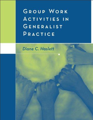 Group Work Activities in Generalist Practice (Methods / Practice of Social Work: Generalist)