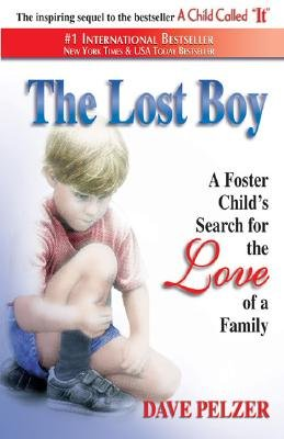 The Lost Boy: A Foster Child's Search for the Love of a Family [Paperback]