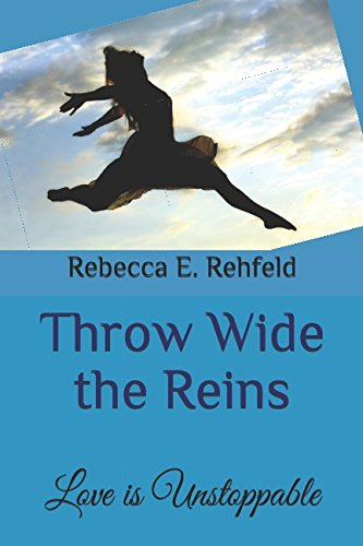 Throw Wide the Reins: Love is Unstoppable