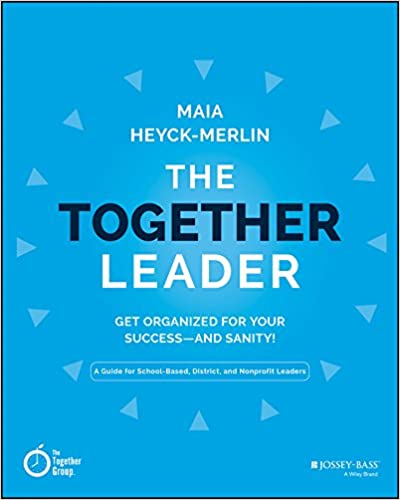Amazon the together leader get organized for your success amazon the together leader get organized for your success and sanity ebook maia heyck merlin kindle store fandeluxe PDF