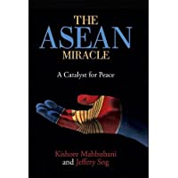 The ASEAN Miracle: A Catalyst for Peace: 1