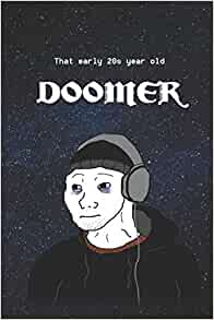 Doomer Meme Notebook The Doomer Wojack Notebook 6x9 Inches 120 Pages Journals Academy Of Excellence