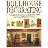 img - for Dollhouse Decorating: A Guide to Interior Design in Miniature, in Twelve Distinctive Styles by Nick Forder (1994-08-24) book / textbook / text book
