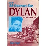 Just Like Bob Zimmerman's Blues Dylan in Minnesota, Engel, Dave, 0942495616