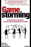 Gamestorming: 83 juegos para innovadores, inconformistas y generadores del cambio
