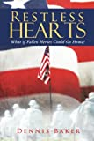 Download Restless Hearts: What if Fallen Heroes Could Go Home? in PDF ePUB Free Online