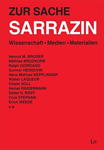 Zur Sache Sarrazin: Wissenschaft. Medien. Materialien (LIT aktuell)