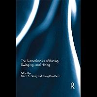 The Biomechanics of Batting, Swinging, and Hitting