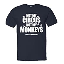 Adult Not My Circus Not My Monkeys Polish Proverb Top Quality Unisex/Mens Tee Shirt