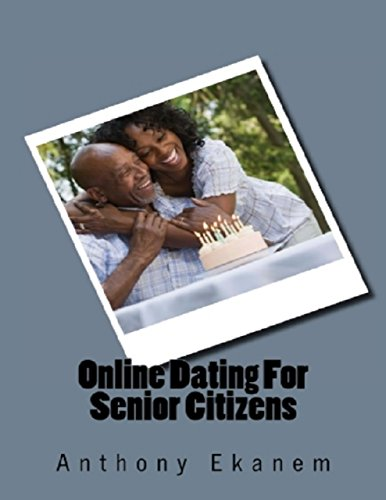 Online Dating for Senior Citizens (English Edition)