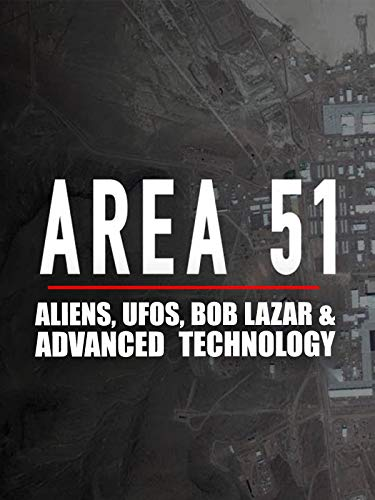 Advanced Technology Video - Area 51: Aliens, UFOs, Bob Lazar & Advanced Technology