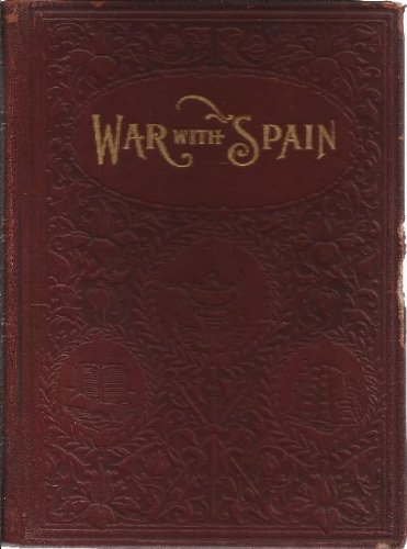 History Of Our War with Spain Including Battles on Sea and Land