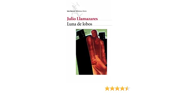 Amazon.com: Luna de lobos (Spanish Edition) eBook: Julio Llamazares: Kindle Store