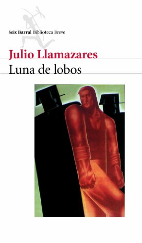 Luna de lobos (Spanish Edition) by [Llamazares, Julio]