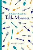 img - for A Butler's Guide to Table Manners (Butler's Guides) book / textbook / text book