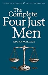 Complete Four Just Men (Tales of Mystery & the Supernatural)