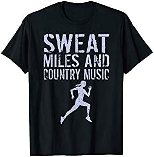 Best Gift Running Music Sweat Miles And Country Music Running  Need Funny TShirt