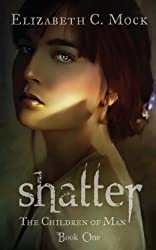 Shatter: The Children of Man: Book One