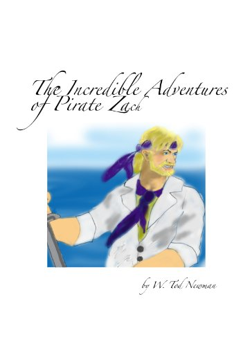 The Incredible Adventures of Pirate Zach (The Pirate Trilogy Book 1)