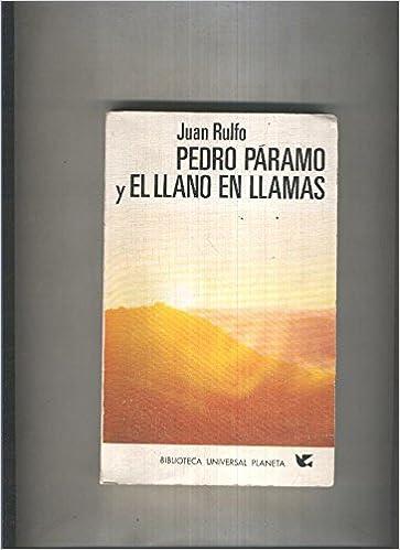 Biblioteca Universal Planeta: Pedro Paramo y el llano en llamas ...