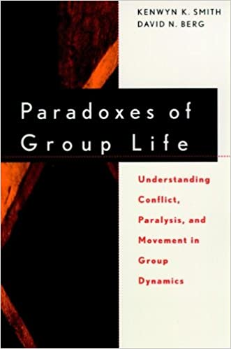 Amazon Com Paradoxes Of Group Life Understanding Conflict