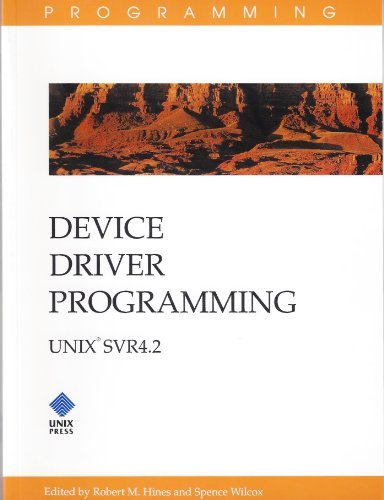 Device Driver Programming Unix Svr 4.2: Unix Svr4.2 by Hines Robert M. (1993-06-01) Paperback by