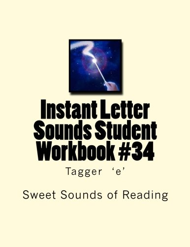 Instant Letter Sounds Student Workbook #34: Tagger 'e' (Volume 34) Sweet Sounds of Reading