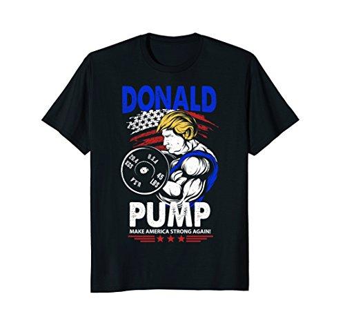 Donald Pump Shirt   Make America Strong Again