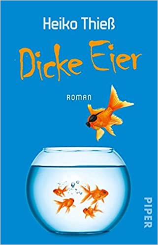 Dicke Eier Roman Amazon De Heiko Thieß Bücher