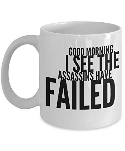 zane-wear-good-morning-i-see-the-assassins-have-failed-gift-coffee-mug-tea-cup