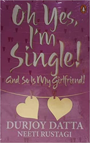 buy oh yes i m single and so is my girlfriend book online at low