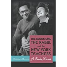 The Goose Girl, the Rabbi, and the New York Teachers: A Family Memoir