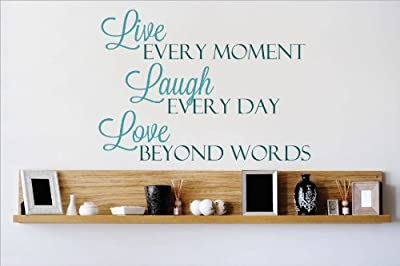 Decal - Vinyl Wall Sticker : Live Every Moment Laugh Every Day Love Beyond Words Quote Home Living Room Bedroom Decor DISCOUNTED SALE ITEM - 22 Colors Available Size: 16 Inches X 20 Inches