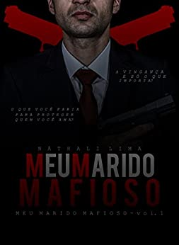 Meu Marido Mafioso. por [Lima, Náthali]