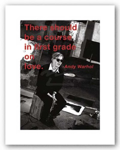 (11x14) Andy Warhol There Should be a Course in First Grade on Love Quote Art Print Poster