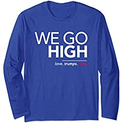Unisex We Go High, Love Trumps Hate Anti-Trump T-Shirt, Long Sleeve XL: Royal Blue