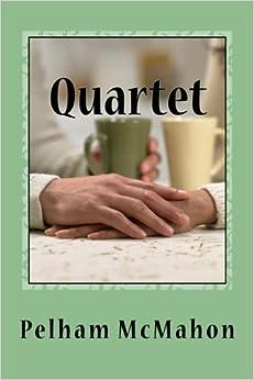 Quartet: Four Dramas for Small Spaces