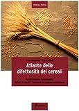 Image de Atlante delle difettosità dei cereali. Caratteristiche tecnologiche, metodi di analisi, strumenti di commercializzazione