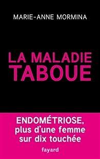 La maladie taboue : endométriose: Plus d'une femme sur dix touchée par Marie-Anne Mormina