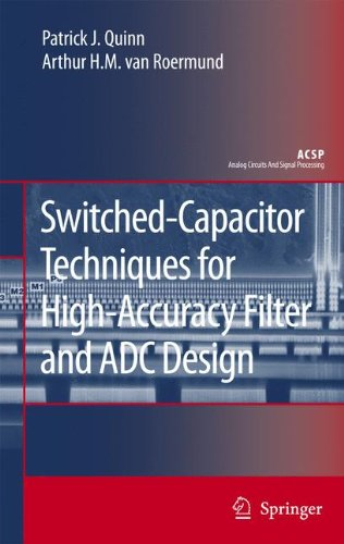 Switched-Capacitor Techniques for High-Accuracy Filter and ADC Design (Analog Circuits and Signal (Adc Analog Digital Converter)
