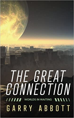 The Great Connection: Worlds in Waiting