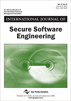 International Journal of Secure Software Engineering, Vol 3 ISS 2
