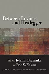 Between Levinas and Heidegger (SUNY series in Contemporary Continental Philosophy)